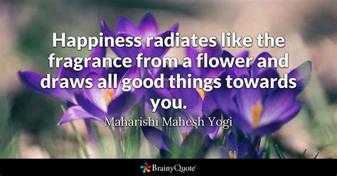 happiness radiates   fragrance   flower