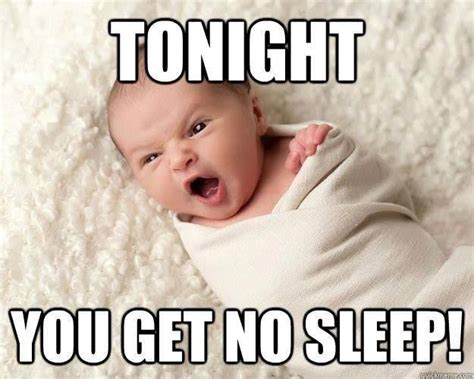 Sleepy Baby Meme - traveling with baby no sleep for anybody check out these quot up all night quot lists from parents