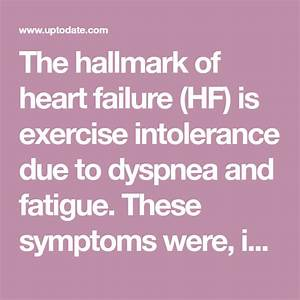 The Hallmark Of Heart Failure  Hf  Is Exercise Intolerance