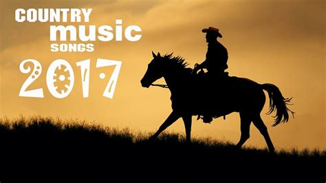 top modern country songs country songs 2017 country playlist modern country 6