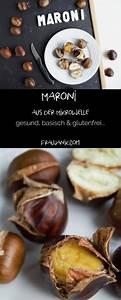 Kartoffeln In Der Mikrowelle Zubereiten : maroni aus der mikrowelle vegan snacks gesunde snacks maroni und mikrowelle ~ Orissabook.com Haus und Dekorationen