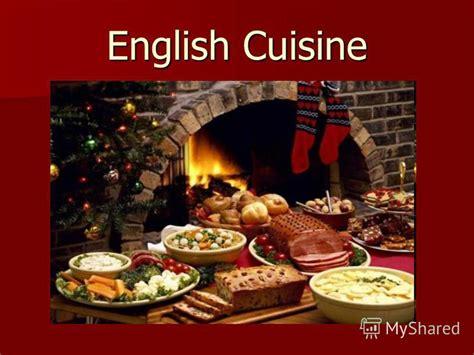 cuisine englos презентация на тему quot cuisine the features of