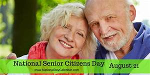 NATIONAL SENIOR CITIZENS DAY - August 21 - National Day ...