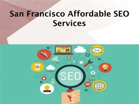 cheap seo services ppt affordable san francisco seo consultant powerpoint