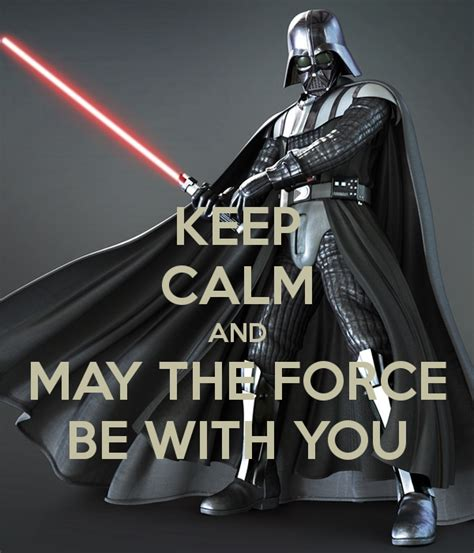 May The Force Be With You Meme - darth vadar force may the force be with you know your meme