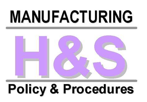 manufacturing health  safety policy procedures manual