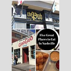 5 Great Places To Eat In Nashville  A Review Of Nashville