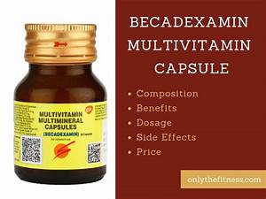 Becadexamin Multivitamin Capsule  Benefits  Dosage  Side Effects  Price