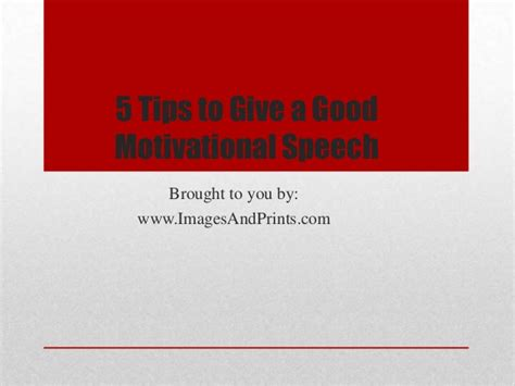 5 Tips To Give A Good Motivational Speech