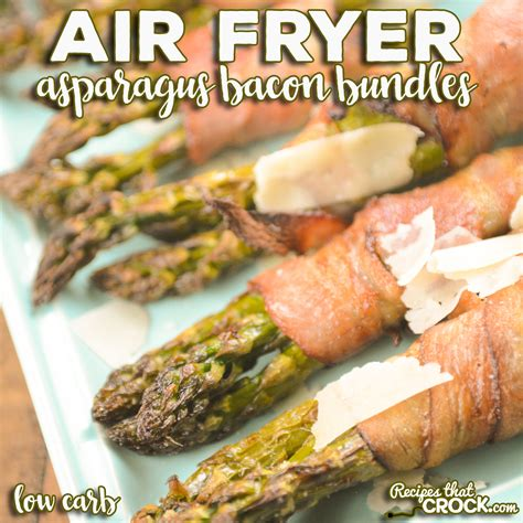 asparagus fryer air bacon bundles recipes recipesthatcrock crock