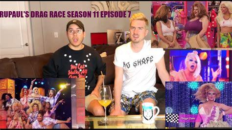 Rupaul's Drag Race Season 11 Episode 7 Reaction + Untucked