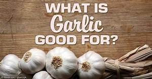 What's So Great About Garlic? Here Are Some of Its Benefits