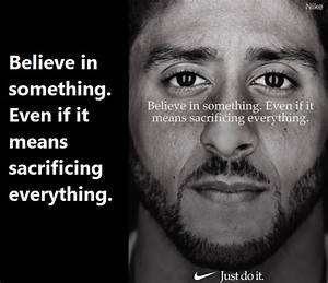 Nike Just Do It... Colin Kaepernick Inspirational Quotes
