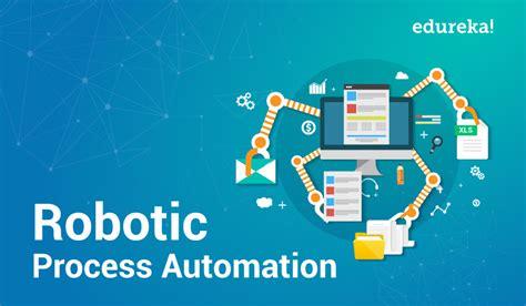 robotic process automation   robotic process
