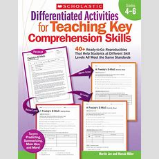 Scholastic Differentiated Activities For Teaching Key Comprehension Skills, Grades 4 To 6