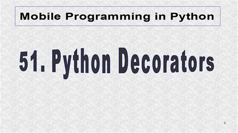 Decorators In Python - mobile programming in python 51 python decorators