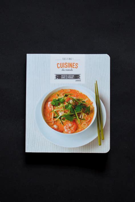 larousse des cuisines du monde tous à table quot cuisines du monde quot concours larousse
