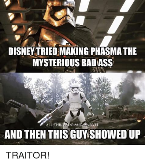 Badass Guy Meme - disney triedmaking phasma the mysterious badass rvel all things dgan and then this guy showedup