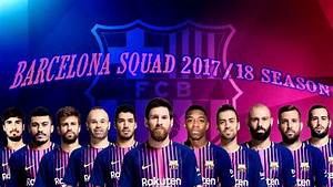 Barcelona Team Squad For 2017/18 Season. - YouTube