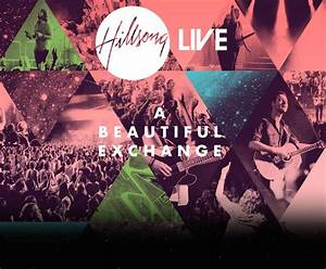 A Beautiful Exchange CD/DVD by Hillsong - Hillsong ...