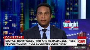 Don Lemon: 'This is CNN Tonight...The POTUS Is a Racist.'