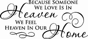 because someone we love is in heaven we feel heaven in our With because someone we love is in heaven vinyl lettering