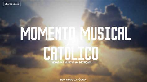Melhores Músicas Católicas do Momento / 2017 - YouTube