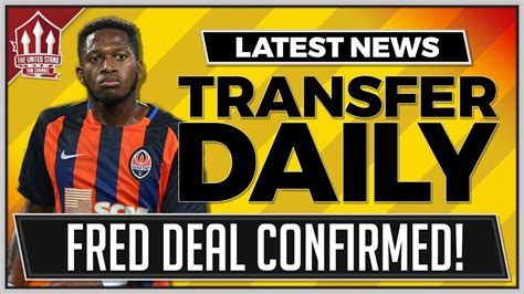 Fred DEAL CONFIRMED? Man Utd Transfer News - YouTube