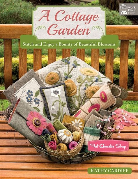 A Cottage Garden Quilt Book Kathy Cardiff #b1406 Fat