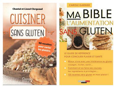 cuisiner sans gluten deux nouveaux livres de recettes sans gluten dans ma cuisine