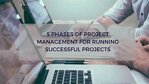 Project Gantt Chart Template 5 Phases Of Project Management For Running Successful Projects