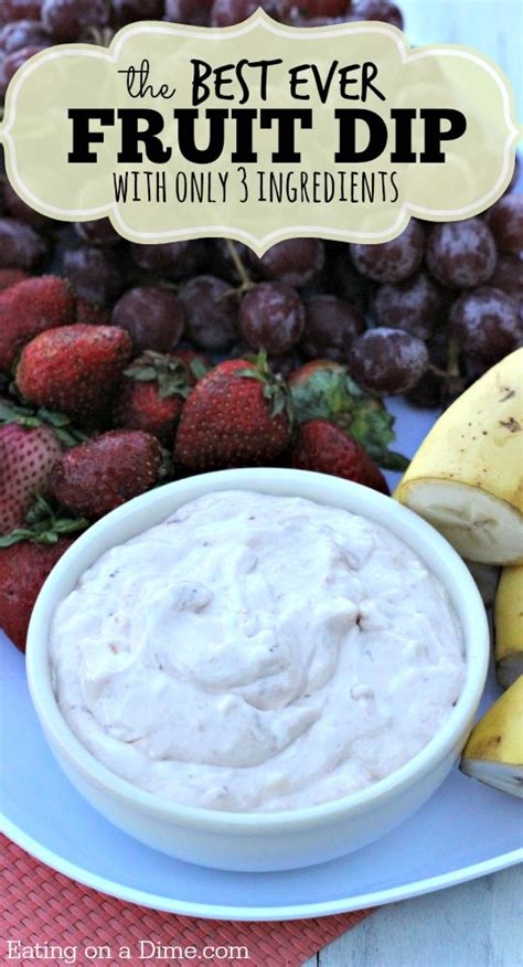 The Best Fruit Dip Recipe Only 3 Ingredients Eating On