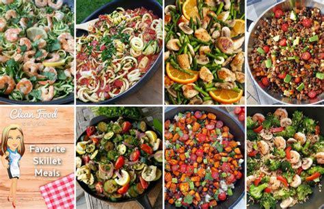 Favorite Skillet Meals Clean Food Crush