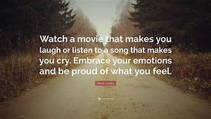 "Demi Lovato Quote: ""Watch a movie that makes you laugh or ..."