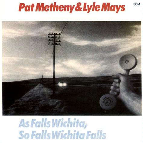 wichita falls pat metheny what are you listening to right now