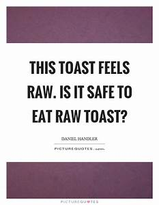 Toast Quotes | ... Raw Eating Quotes