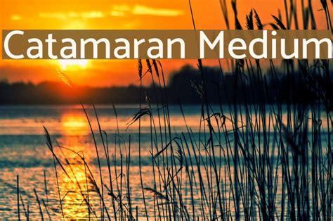 Catamaran Font by Catamaran Medium Font Comments