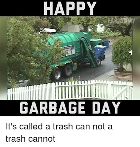 Garbage Day Meme - garbage meme 28 images ate a garbage plate last night did not have a heart attack make me