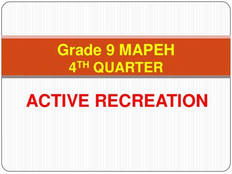 Physical Education 9 4th Quarter  Recreational Activity