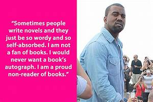 Dumb Celebrity Quotes Kanye West