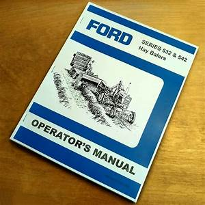 Ford 532 542 Hay Baler Operator U0026 39 S Owners Book Guide Manual