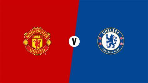Manchester United vs Chelsea - Live stream - Soccer Streams