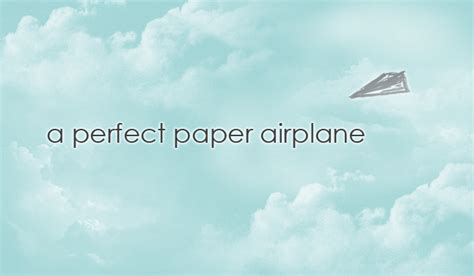 A Perfect Paper Airplane By Izuosve On Deviantart
