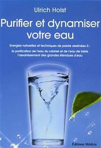 Purifier Mots Fléchés : livre purifier et dynamiser votre eau energies naturelles et techniques de pointe destin es ~ Maxctalentgroup.com Avis de Voitures