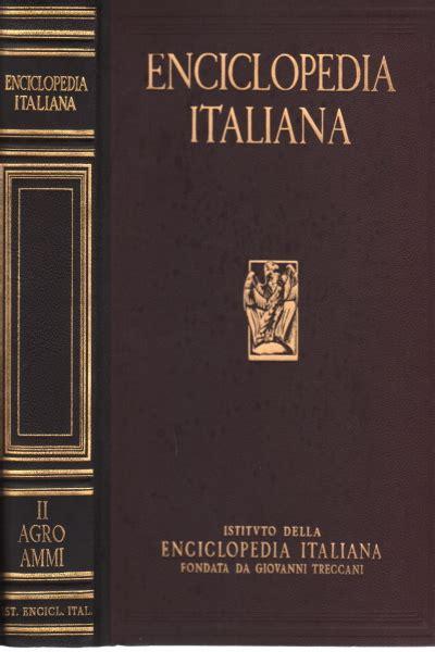 Enciclopedia Italiana Di Scienze Lettere Ed Arti by Enciclopedia Italiana Di Scienze Lettere Ed Arti Vol Ii