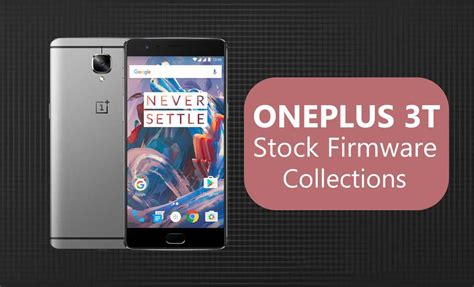 Oneplus 3t Stock Firmware Collections
