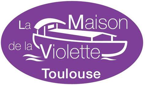 la maison de la violette epicerie toulouse 31000 adresse horaire et avis