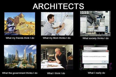 Architect Meme - what my friends think i do what i actually do architects what my friends think i do what i