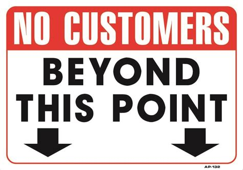 No Customers Beyond This Point 14in X 20in