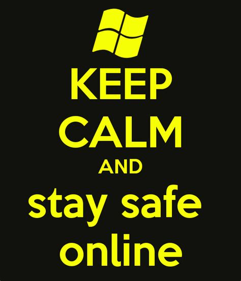 Keep Calm And Stay Safe Online Poster  Kk  Keep Calmomatic